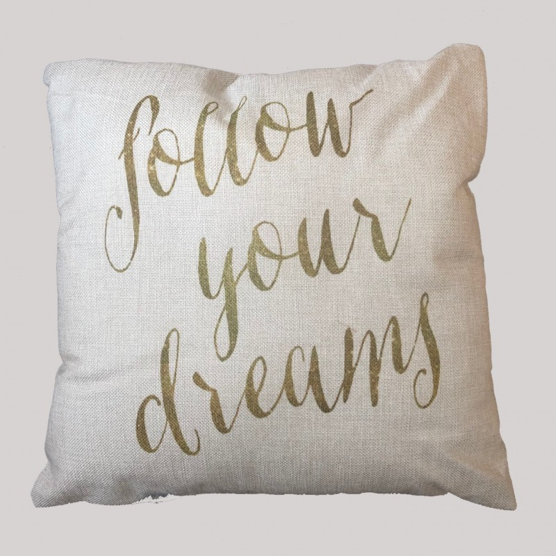 """Follow Your Dreams"" Cushion"